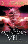 The Ascendancy Veil (Braided Path, #3)