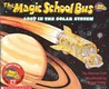 The Magic School Bus Lost in the Solar System (The Magic School Bus, #4)