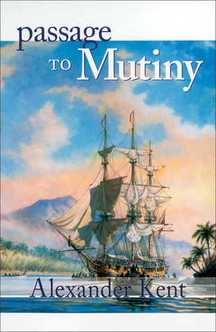 Passage to Mutiny by Alexander Kent