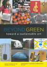 Beyond Green: Toward a Sustainable Art