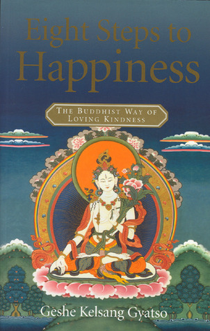 Eight Steps to Happiness by Kelsang Gyatso