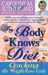 "The Body ""Knows"" Diet by Caroline M. Sutherland"
