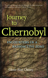 Journey to Chernobyl by Glenn Alan Cheney