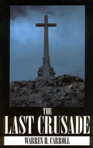 Last Crusade by Warren H. Carroll