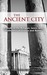 The Ancient City: A Study of the Religion, Laws, and Institutions of Greece and Rome