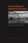 The Landscape of Hollywood Westerns: Ecocriticism in an American Film Genre