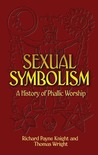 Sexual Symbolism: A History of Phallic Worship