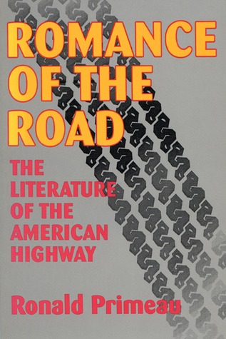 Romance of the Road: The Literature of the American Highway