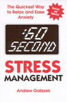 60 Second Stress Management: The Quickest Way to Relax and Ease Anxiety