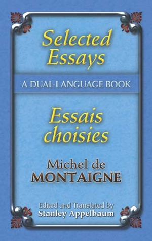 Selected Essays/Essais choisis by Michel de Montaigne