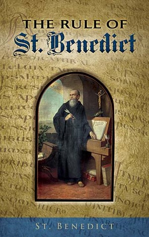 The Rule of St. Benedict by St. Benedict of Nursia