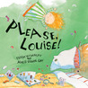 Please, Louise!