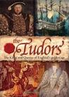 The Tudors The Kings And Queens Of England's Golden Age