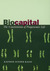 Biocapital: The Constitution of Postgenomic Life