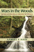 Wars in the Woods by Samuel P. Hays