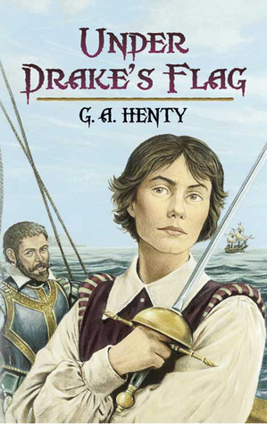Under Drake's Flag by G.A. Henty