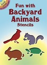 Fun with Backyard Animals Stencils