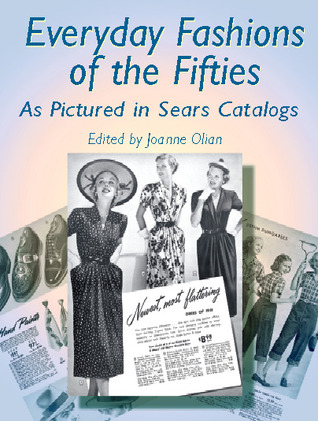 Everyday Fashions of the Fifties As Pictured in Sears Catalogs