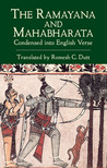 The Ramayana and Mahabharata Condensed into English Verse by Romesh C. Dutt