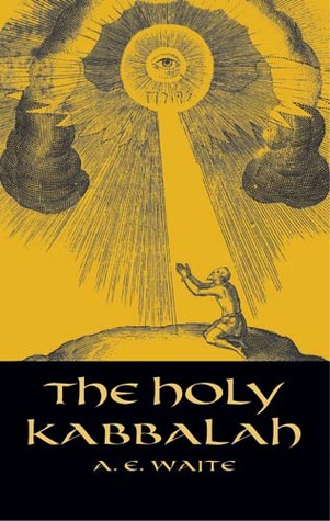 The Holy Kabbalah by Arthur Edward Waite