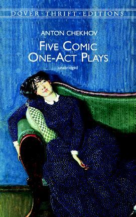 Five Comic One-Act Plays by Anton Chekhov