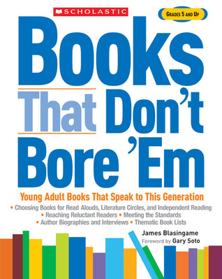 Books That Don't Bore 'Em by James B. Blasingame Jr.