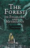 The Forest in Folklore and Mythology by Alexander Porteous