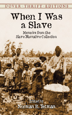 When I Was a Slave by Norman R. Yetman