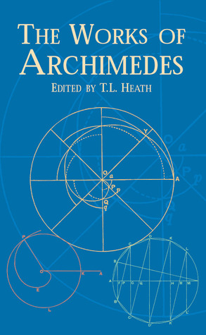 The Works of Archimedes by Archimedes