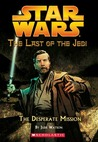 The Desperate Mission (Star Wars: Last of the Jedi, #1)