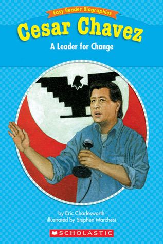 Easy Reader Biographies: Cesar Chavez: A Leader for Change