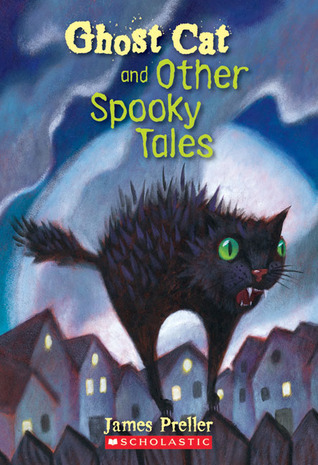 Ghost Cat And Other Spooky Tales by James Preller