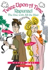 Rapunzel: The One with All the Hair (Twice Upon a Time, #1)