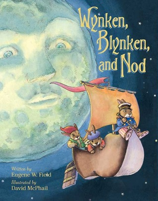 Wynken Blynken And Nod by Eugene W. Field