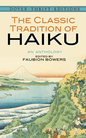 The Classic Tradition of Haiku by Faubion Bowers