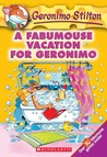 A Fabumouse Vacation for Geronimo (Geronimo Stilton, #9)