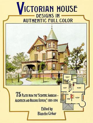 Victorian House Designs In Authentic Full Color 75 Plates From The Scientific American