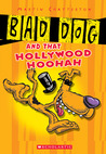 Bad Dog #1: Bad Dog And All That Hollywood Hoohah