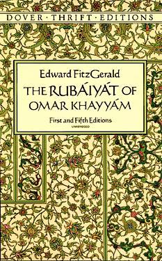 The Rubáiyát of Omar Khayyám by Omar Khayyám