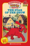 Clifford the Big Red Dog: Clifford's Really Big Movie: The Star of the Show (Big Red Reader Series)