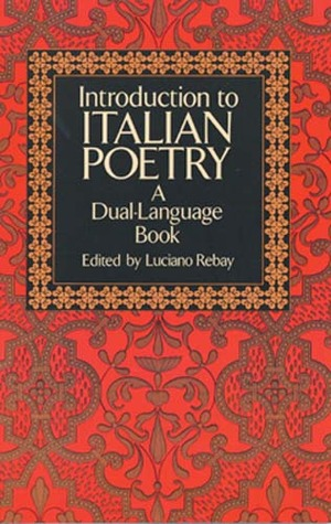 Introduction to Italian Poetry by Luciano Rebay