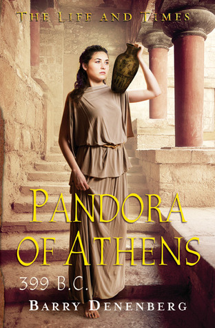 Pandora of Athens, 399 B.C. by Barry Denenberg