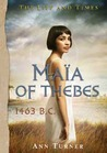 Maia of Thebes (Life and Times)