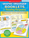 Graphic Organizer Booklets for Reading Response: Grades 2�3: Guided Response Packets for Any Fiction or Nonfiction Book That Boost Students' Comprehension-and Help You Manage Independent Reading