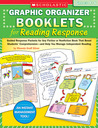 Graphic Organizer Booklets for Reading Response: Grades 4�6: Guided Response Packets for Any Fiction or Nonfiction Book That Boost Students' Comprehension-and Help You Manage Independent Reading