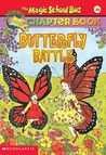 Butterfly Battle (The Magic School Bus Chapter Book, #16)
