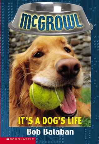 It's a Dog's Life by Bob Balaban