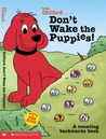 Don't Wake the Puppies!: A Counting Book (Clifford the Big Red Dog)