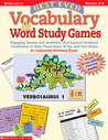 Best-Ever Vocabulary & Word Study Games: Engaging Games and Activities That Expand Students' Vocabulary to Help Them Read, Write, and Test Better