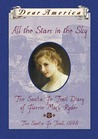 All the Stars in the Sky: The Santa Fe Trail Diary of Florrie Mack Ryder, the Santa Fe Trail, 1848 (Dear America)